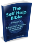 The Self Help Bible Volume 1 - About Self Esteem & How to Be Confident
